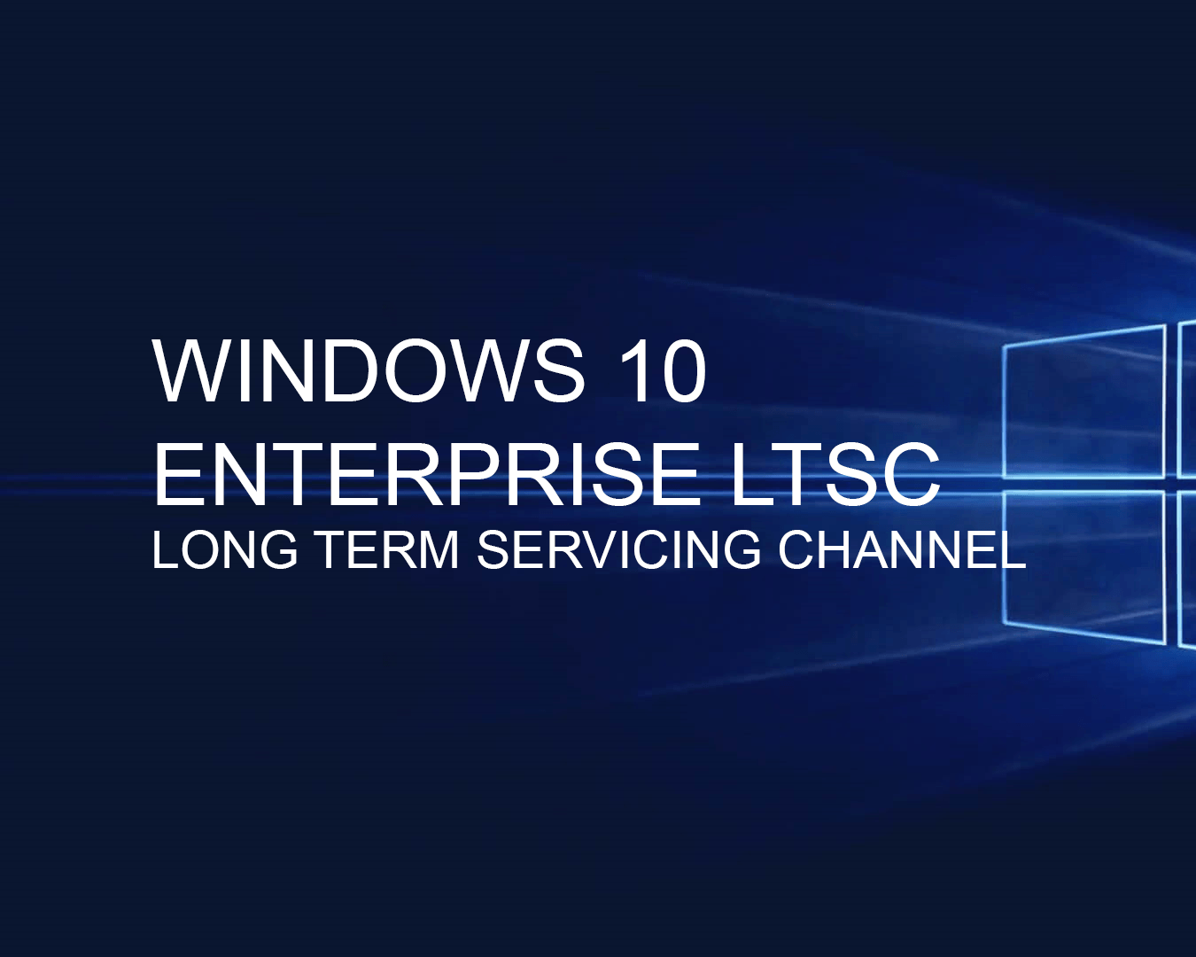 Windows 10 LTSC Enterprise.