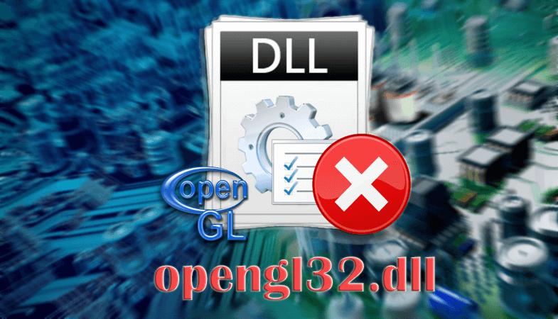 Ошибка файла opengl32.dll