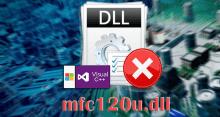 Исправляем ошибку файла mfc120u.dll