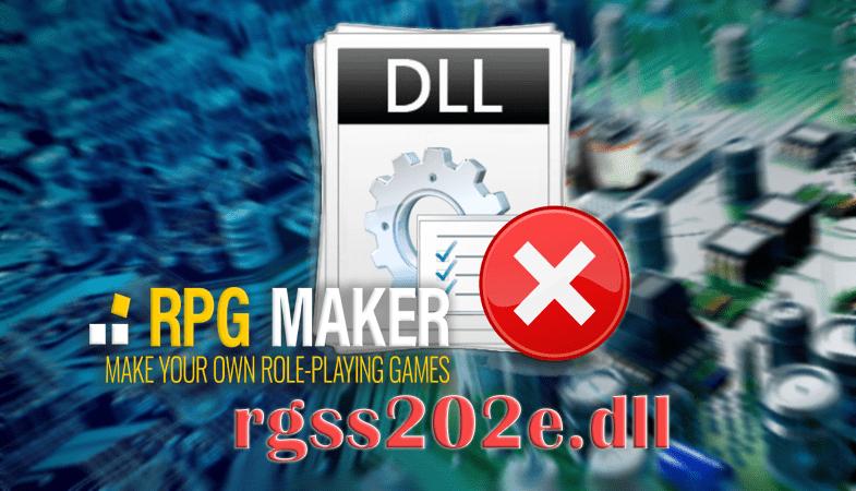Исправляем ошибку файла rgss202e.dll
